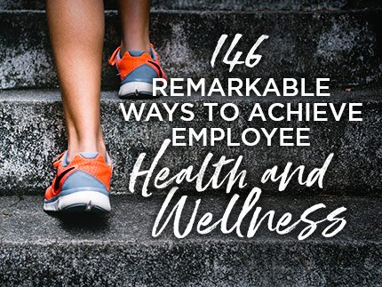 Remarkable Ways to Achieve Employee Health and Wellness