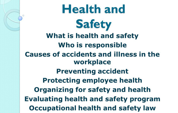 Health and Safety What is health and safety Who is responsible